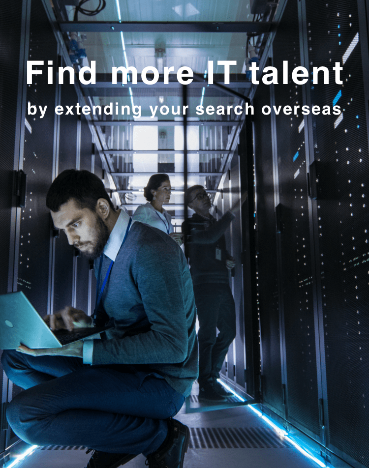 Find more IT talent by extending your search overseas